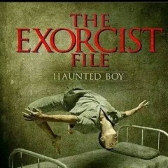 The Exorcist File: Haunted Boy [FILM REVIEW]
