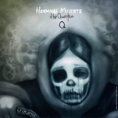 Hermana Muerte by The Question [USER PRESS RELEASE]