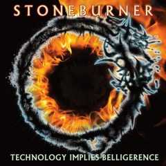 Stoneburner: Technology Implies Belligerence [ALBUM REVIEW]