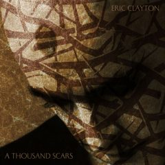 Eric Clayton: A Thousand Scars [ALBUM REVIEW]